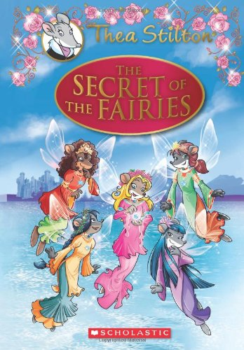 Thea Stilton: The Secret of the Fairies