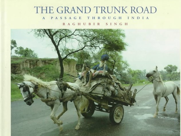 The Grand Trunk Road: A Passage Through India